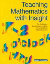 Teaching Mathematics with Insight:  The Identification, Diagnosis and Remediation of Young Children's Mathematical Errors