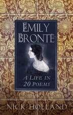 Emily Brontë: A Life in 20 Poems