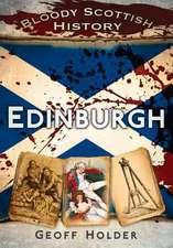 Bloody Scottish History:  Edinburgh