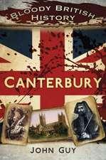 Bloody British History:  Canterbury