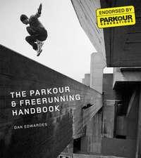 The Parkour & Freerunning Handbook
