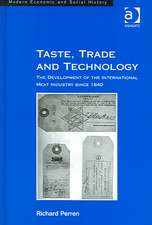 Taste, Trade and Technology: The Development of the International Meat Industry Since 1840