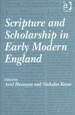 Scripture and Scholarship in Early Modern England