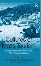 Cultures of Mass Tourism: Doing the Mediterranean in the Age of Banal Mobilities