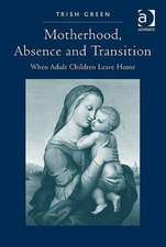 Motherhood, Absence and Transition: When Adult Children Leave Home