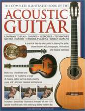 The Complete Illustrated Book of the Acoustic Guitar