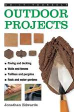 Outdoor Projects:  Tried-And-Tested Tips Shown in Over 100 Photographs