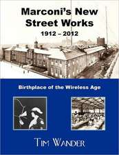 Marconi's New Street Works 1912 - 2012