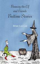 Bouncey the Elf and Friends - Bedtime Stories