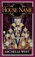 House Name:  Book Three