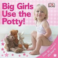 Big Girls Use the Potty! [With Stickers]