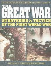 The Great War:  Strategies & Tactics of the First World War