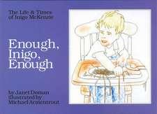 Enough, Inigo, Enough:  The Life & Times of Inigo McKenzie
