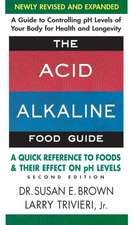 The Acid-Alkaline Food Guide - Second Edition:  A Quick Reference to Foods & Their Efffect on PH Levels