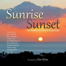 Sunrise, Sunset:  52 Weeks of Awe & Gratitude