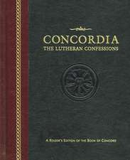 Concordia:  A Reader's Edition of the Book of Concord