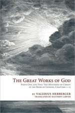 The Great Works of God:  The Mysteries of Christ in the Book of Genesis, Chapter 1-15