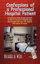 Confessions of a Professional Hospital Patient