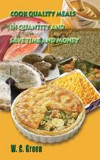 Cook Quality Meals in Quantity and Save Time and Money