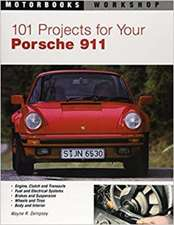 101 Projects for Your Porsche 911, 1964-1989:  Mental Strategies to Maximize Your Racing Performance