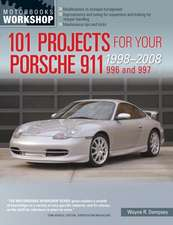 101 Projects for Your Porsche 1998-2008:  996 and 997