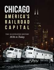 Chicago:  The Illustrated History, 1836 to Today