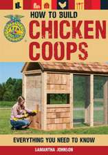 How to Build Chicken Coops:  Everything You Need to Know