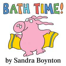Bath Time!:  How to Thrive in the Face of Adversity, Setbacks, and Losses