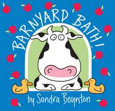 Barnyard Bath:  How to Thrive in the Face of Adversity, Setbacks, and Losses