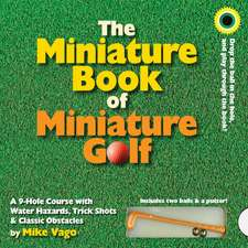The Miniature Book of Miniature Golf [With 2 Balls & Putter]:  The Definitive Guide to Keeping Your Pet Happy, Healthy & Active