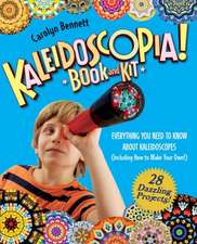 Kaleidoscopia! Book and Kit:  Everything You Need to Know about Kaleidoscopes (Including How to Make Your Own!)