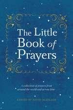 The Little Book of Prayers:  Art, Inspiration, Joy