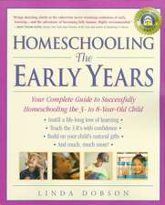 Homeschooling:  Your Complete Guide to Successfully Homeschooling the 3- To 8- Year-Old Child