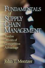 Fundamentals of Supply Chain Management: Twelve Drivers of Competitive Advantage