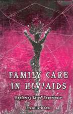 Family Care in HIV/AIDS: Exploring Lived Experience