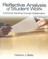 Reflective Analysis of Student Work: Improving Teaching Through Collaboration