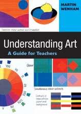 Understanding Art: A Guide for Teachers