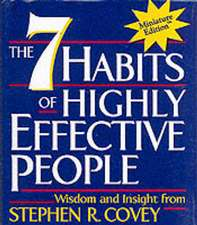 The 7 Habits of Highly Effective People. MINI Edition