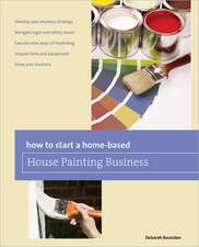 How to Start a Home-Based House Painting Business