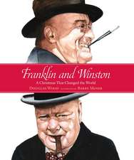 Franklin and Winston:  A Christmas That Changed the World