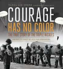 Courage Has No Color:  America's First Black Paratroopers