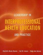 Leadership in Interprofessional Health Education:  And Practice