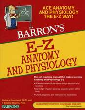 Barron's E-Z Anatomy and Physiology:  Everything about Purchase, Care, and Nutrition