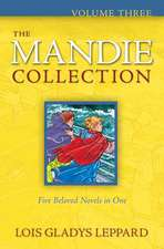 The Mandie Collection, Volume 3:  Growing Your Faith as You Sit at the Feet of the Savior