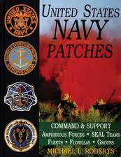 United States Navy Patches Series: Volume IV: Amphibious Forces, SEAL Teams, Fleets, Flotillas, Groups