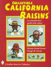 Collectible California Raisins: An Unauthorized Guide, with Values