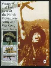 Weapons and Field Gear of the North Vietnamese Army and Viet Cong
