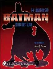 Batman: The Unauthorized Collector's Guide