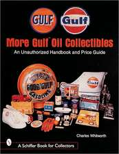 More Gulf™ Oil Collectibles: An Unauthorized Handbook and Price Guide