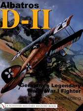 Albatros D-11:: Germany's Legendary World War I Fighter